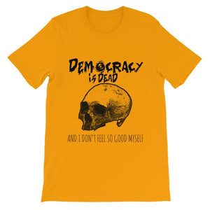 Democracy is Dead T-Shirt-Gold-S-Awkward T-Shirts