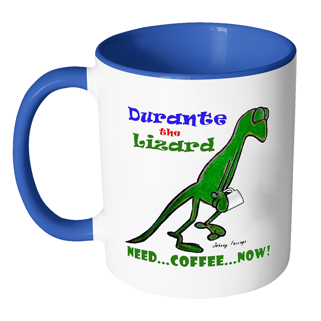 Durante the Lizard Need Coffee Now Coffee Mug - Awkward T-Shirts