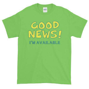 Good News I'm Available T-shirt-Lime-S-Awkward T-Shirts