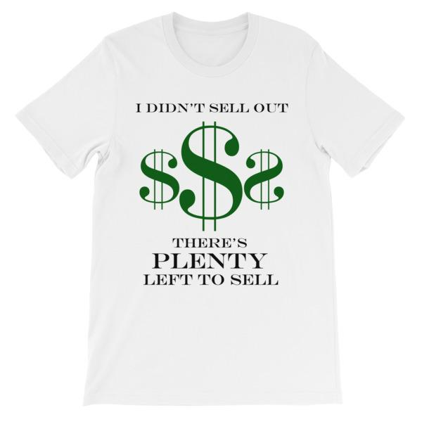 I Didn't Sell Out $ T-shirt-White-S-Awkward T-Shirts