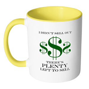 I Didn't Sell Out There's Plenty Left to Sell Coffee Mug - Awkward T-Shirts