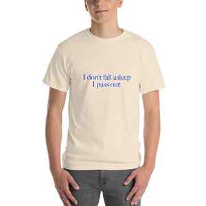 I Don't Fall Asleep Mens Womens Unisex T-Shirt