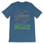 I Don't Make Sense But I Do Make Dollars T-shirt-Steel Blue-S-Awkward T-Shirts