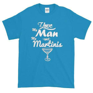 I Love My Man and My Martinis T-Shirt-Sapphire-S-Awkward T-Shirts