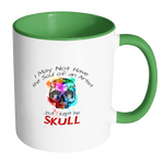 I May Not Have the Soul of an Artist but I Kept His Skull Coffee Mug - Awkward T-Shirts