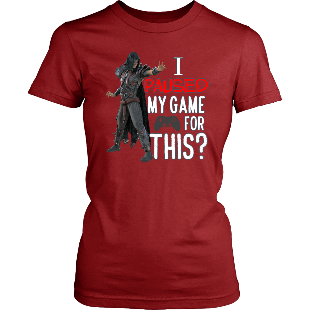 I Paused My Game for This Women's Sarcastic Gamer Shirt
