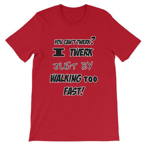 I Twerk Just By Walking Too Fast T-shirt-Red-S-Awkward T-Shirts