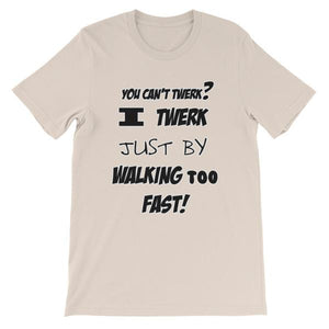 I Twerk Just By Walking Too Fast T-shirt-Soft Cream-S-Awkward T-Shirts
