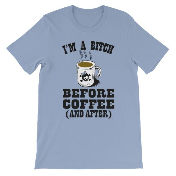 I'm a Bitch Before Coffee and After T-shirt-Baby Blue-S-Awkward T-Shirts