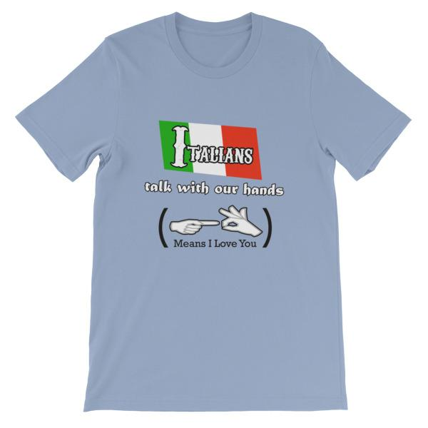 Italians Talk With Their Hands T-Shirt-Baby Blue-S-Awkward T-Shirts