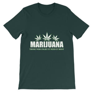 Marijuana Those Who Fight It Need It Most T-Shirt-Forest-S-Awkward T-Shirts