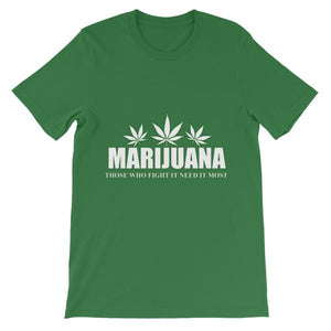 Marijuana Those Who Fight It Need It Most T-Shirt-Leaf-S-Awkward T-Shirts