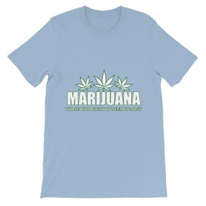 Marijuana Those Who Fight It Need It Most T-Shirt-Light Blue-S-Awkward T-Shirts