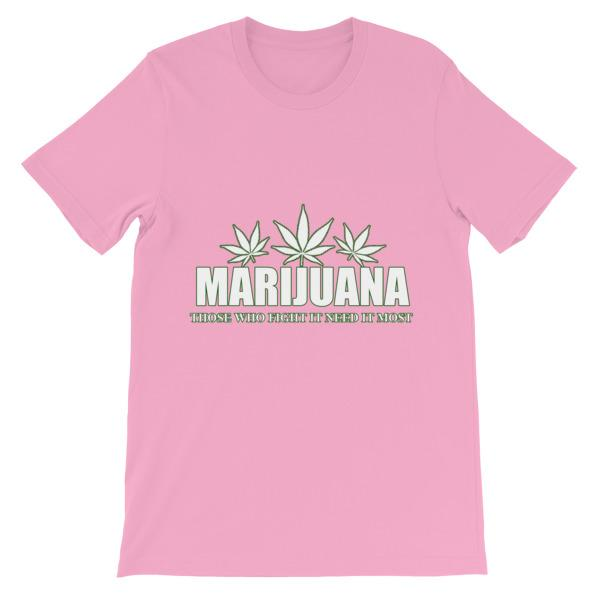 Marijuana Those Who Fight It Need It Most T-Shirt-Pink-S-Awkward T-Shirts