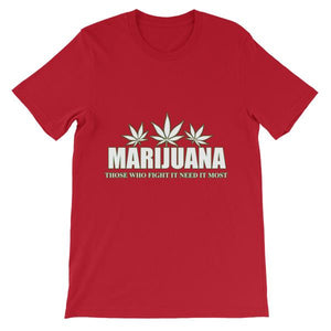 Marijuana Those Who Fight It Need It Most T-Shirt-Red-S-Awkward T-Shirts