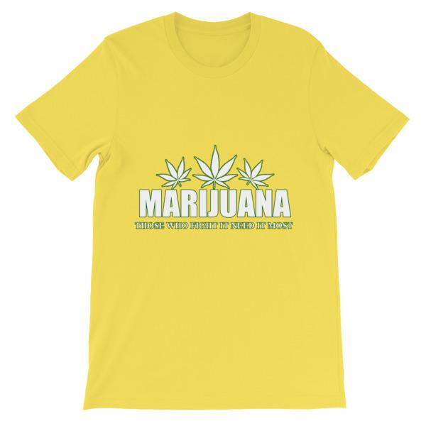 Marijuana Those Who Fight It Need It Most T-Shirt-Yellow-S-Awkward T-Shirts