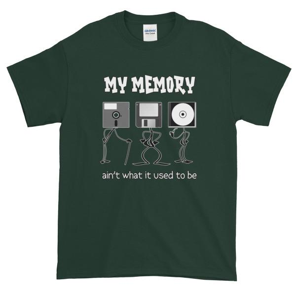 My Memory Ain't What it Used to Be Short-Sleeve T-Shirt-Forest-S-Awkward T-Shirts