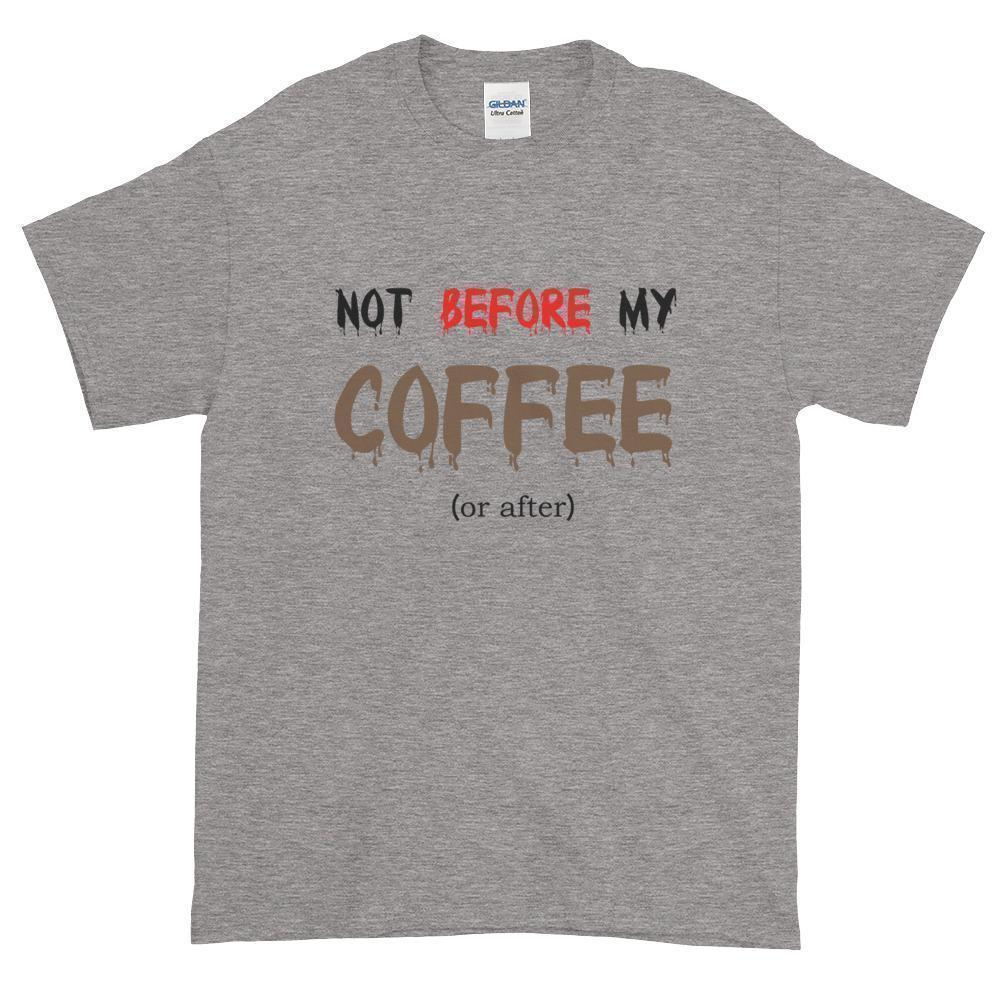 Not Before My Coffee Unisex Men's Women's T-Shirt // Coffee Gift