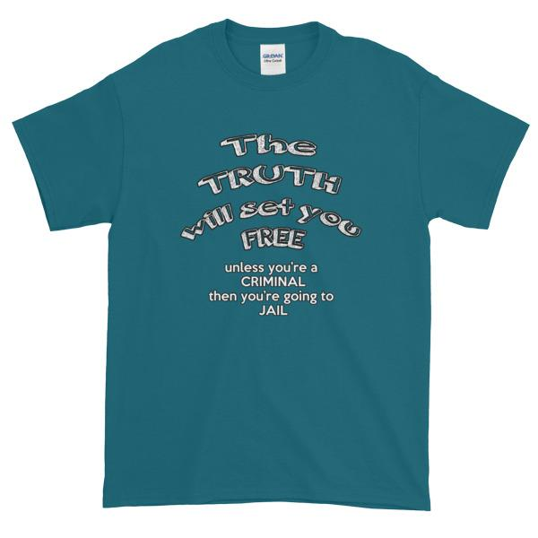 The Truth Will Set You Free Unless You're a Criminal T-Shirt-Galapagos Blue-S-Awkward T-Shirts