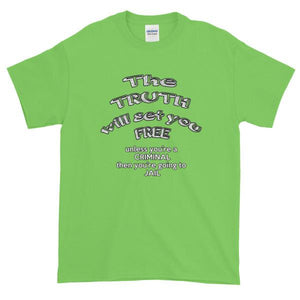 The Truth Will Set You Free Unless You're a Criminal T-Shirt-Lime-S-Awkward T-Shirts