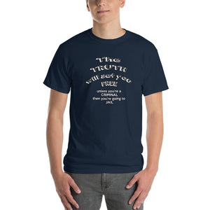The Truth Will Set You Free Unless You're a Criminal T-Shirt-Navy-S-Awkward T-Shirts