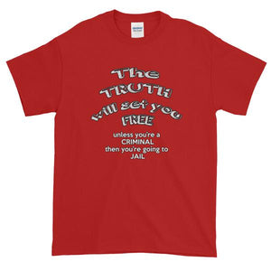 The Truth Will Set You Free Unless You're a Criminal T-Shirt-Red-S-Awkward T-Shirts