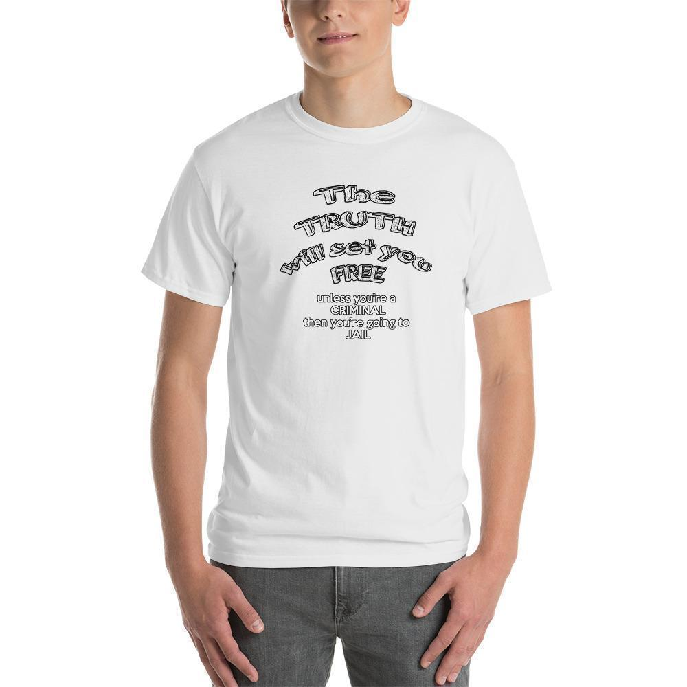 The Truth Will Set You Free Unless You're a Criminal T-Shirt-White-S-Awkward T-Shirts