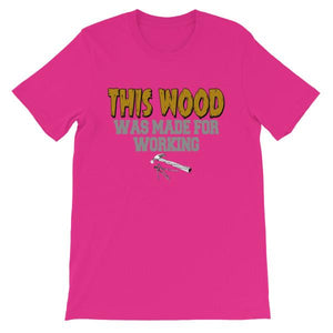 This Wood Was Made For Working T-shirt-Berry-S-Awkward T-Shirts