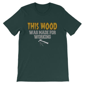 This Wood Was Made For Working T-shirt-Forest-S-Awkward T-Shirts