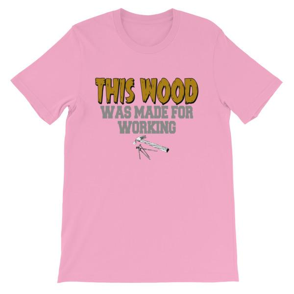This Wood Was Made For Working T-shirt-Pink-S-Awkward T-Shirts