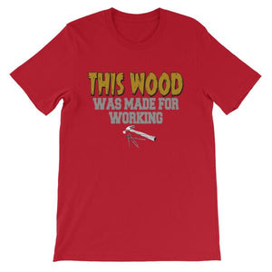 This Wood Was Made For Working T-shirt-Red-S-Awkward T-Shirts