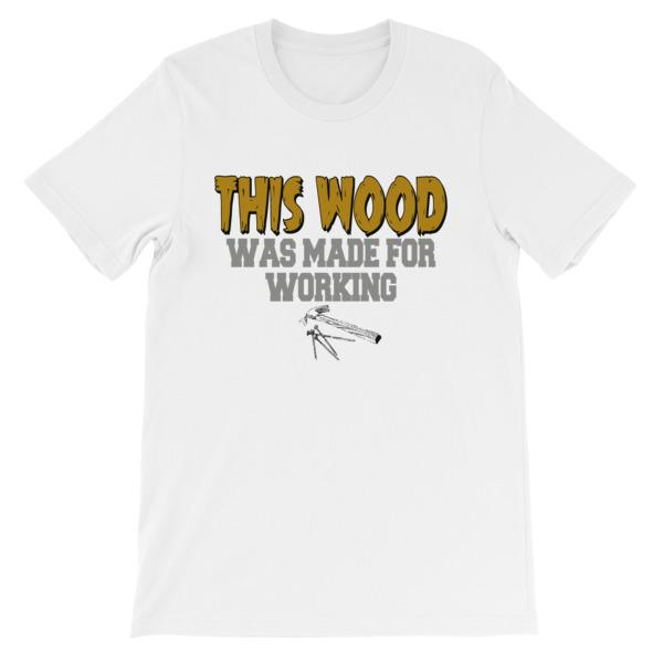 This Wood Was Made For Working T-shirt-White-S-Awkward T-Shirts
