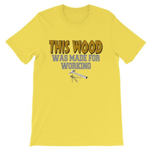 This Wood Was Made For Working T-shirt-Yellow-S-Awkward T-Shirts