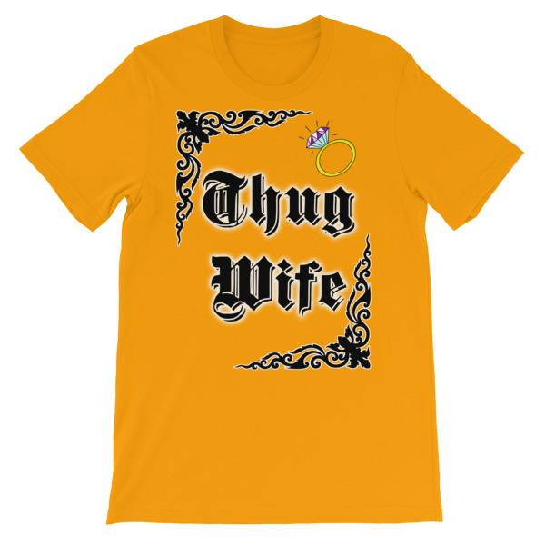 Thug Wife T-shirt-Gold-S-Awkward T-Shirts