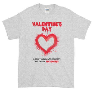 Valentine's Day I Don't Celebrate Holidays That End in Massacres T-Shirt-Ash-S-Awkward T-Shirts