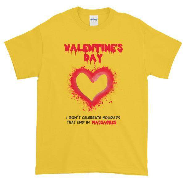 Valentine's Day I Don't Celebrate Holidays That End in Massacres T-Shirt-Daisy-S-Awkward T-Shirts