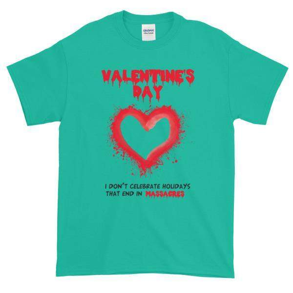 Valentine's Day I Don't Celebrate Holidays That End in Massacres T-Shirt-Jade Dome-S-Awkward T-Shirts