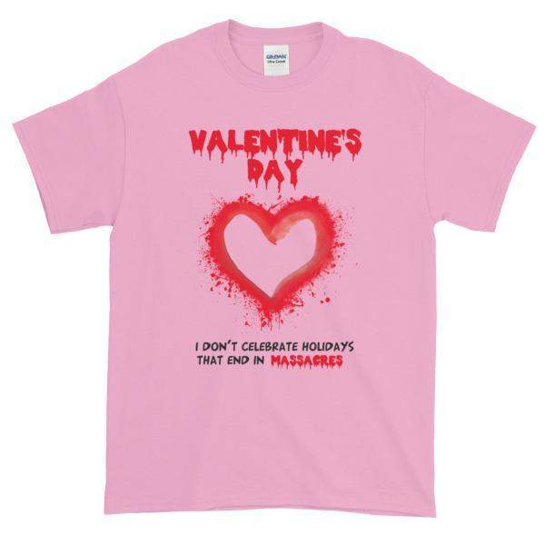 Valentine's Day I Don't Celebrate Holidays That End in Massacres T-Shirt-Light Pink-S-Awkward T-Shirts