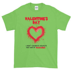 Valentine's Day I Don't Celebrate Holidays That End in Massacres T-Shirt-Lime-S-Awkward T-Shirts