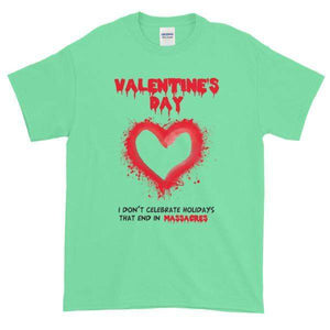 Valentine's Day I Don't Celebrate Holidays That End in Massacres T-Shirt-Mint Green-S-Awkward T-Shirts
