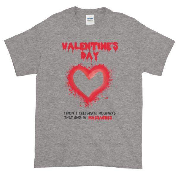 Valentine's Day I Don't Celebrate Holidays That End in Massacres T-Shirt-Sport Grey-S-Awkward T-Shirts