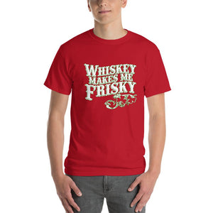 Whiskey Makes Me Frisky T-Shirt-Cherry Red-S-Awkward T-Shirts