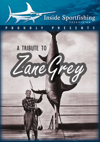 Inside Sportfishing: Tribute To Zane Grey