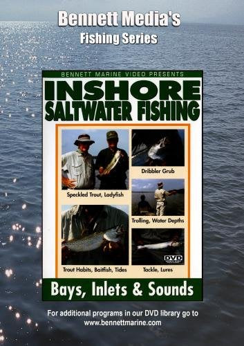 Guide to Inshore Saltwater Fishing: Bays, Inlets & Sounds with Bass Fishing Legend Tom Mann