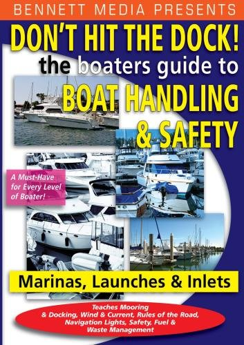 Donu0027t Hit The Dock   The Boaters Guide To Boat Handling U0026 Safety In