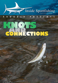 Inside Sportfishing: Knots & Connections
