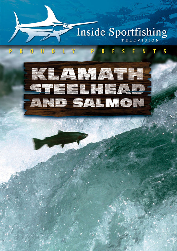 Inside Sportfishing: Klamath Steelhead And Salmon