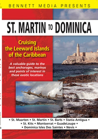 Cruising the Leeward Islands of the Caribbean: St. Martin to Dominica