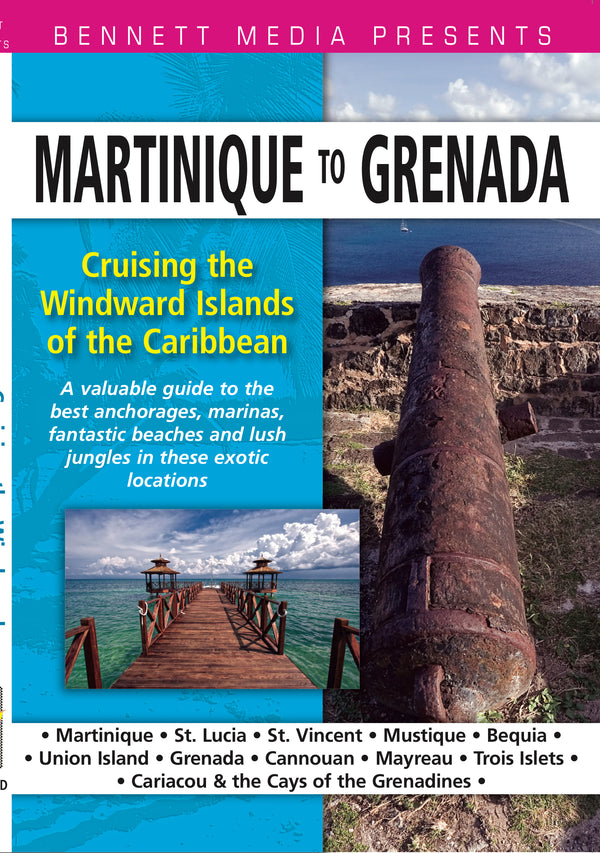 Cruising the Windward Islands of the Caribbean: Martinique to Grenada