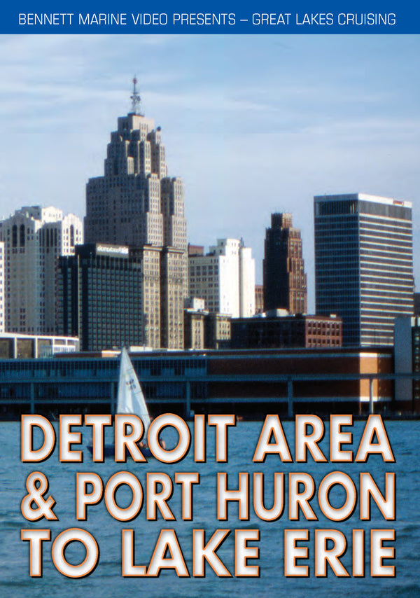 Great Lakes Cruising: The Detroit Area & Port Huron
